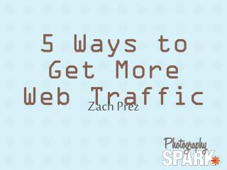 5 Ways to Get More Web Traffic