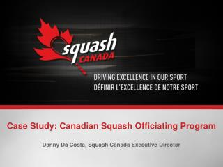 Case Study: Canadian Squash Officiating Program