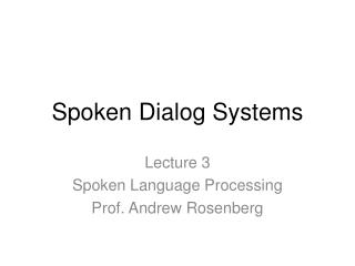 Spoken Dialog Systems