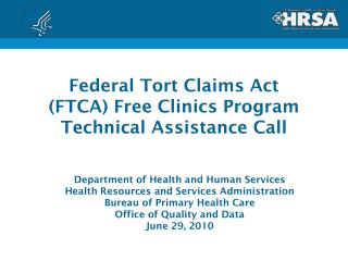 Federal Tort Claims Act (FTCA) Free Clinics Program  Technical Assistance Call