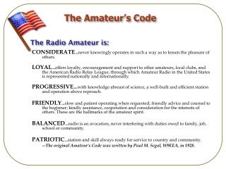 The Amateur�s  Code The Radio Amateur is: