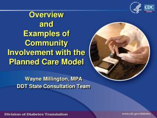 Overview  and  Examples of Community Involvement with the Planned Care Model