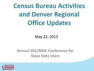 Census Bureau Activities and Denver Regional Office Updates
