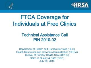 FTCA Coverage for Individuals at Free Clinics Technical Assistance Call PIN 2010-02
