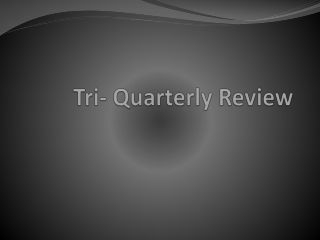 Tri- Quarterly Review