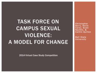 Task force on campus sexual violence:  a model for change