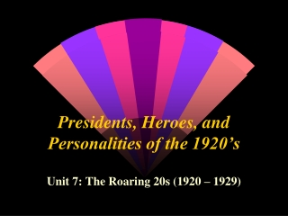 Presidents, Heroes, and Personalities of the 1920's