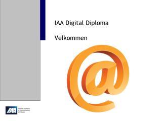 IAA Digital  Diploma Velkommen