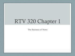 RTV 320 Chapter 1