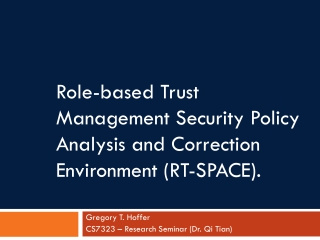 Role-based Trust Management Security Policy Analysis and Correction Environment (RT-SPACE).