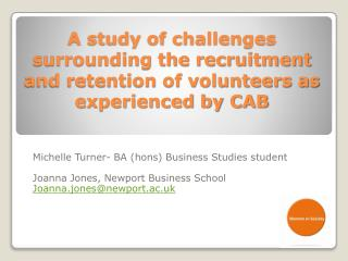 A study of challenges surrounding the recruitment and retention of volunteers as experienced by CAB