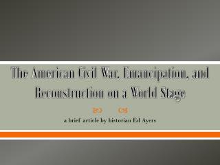 The American Civil War, Emancipation, and Reconstruction on a World Stage