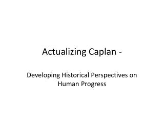 Actualizing Caplan -