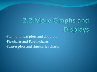 2.2 More Graphs and Displays
