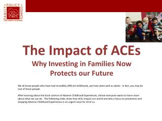 The Impact of ACEs Why Investing in Families Now Protects our Future