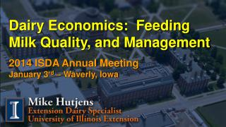 Dairy Economics:  Feeding Milk Quality, and Management 2014 ISDA Annual Meeting                                      Ja