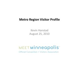 Metro Region Visitor Profile