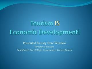 Tourism  IS Economic Development!