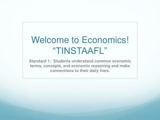 "Welcome to Economics!  ""TINSTAAFL"""