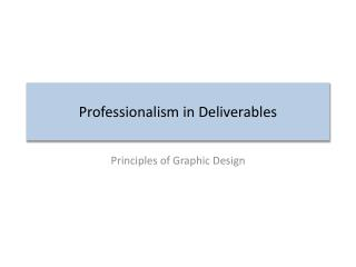Professionalism in Deliverables