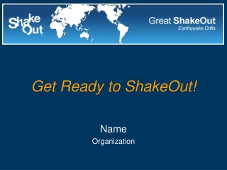 Get Ready to ShakeOut! Name Organization