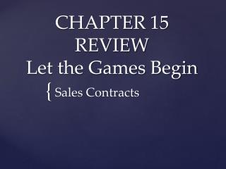 CHAPTER 15 REVIEW Let the Games Begin