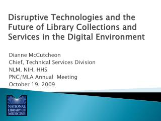 Disruptive Technologies and the Future of Library Collections and Services in the Digital Environment