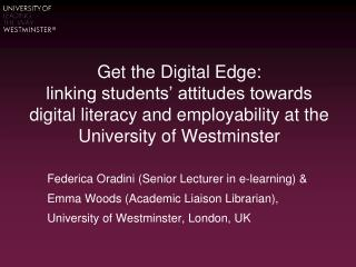 Get the Digital Edge:  linking students' attitudes towards digital literacy and employability at the University of  Wes