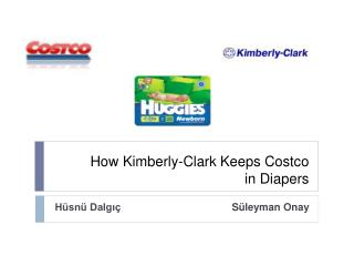 How Kimberly - Clark Keeps Costco in  Diapers