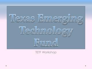 Texas Emerging  Technology Fund