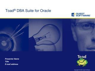 Toad ®  DBA Suite for Oracle