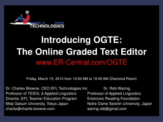Introducing OGTE:  The Online Graded Text Editor www.ER-Central.com /OGTE Friday, March 15, 2013 from 10:00 AM to 10:45