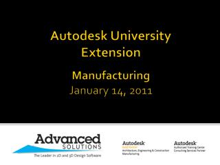 Autodesk University Extension Manufacturing January 14, 2011