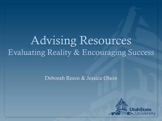 Advising Resources Evaluating Reality & Encouraging Success