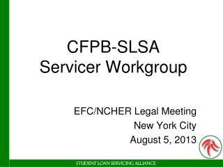 CFPB-SLSA Servicer Workgroup