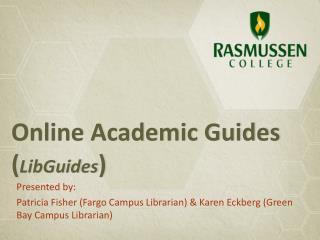 Online Academic Guides ( LibGuides )