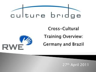 Cross-Cultural  Training Overview: Germany and Brazil