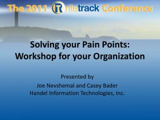 Solving your Pain Points: Workshop for your Organization