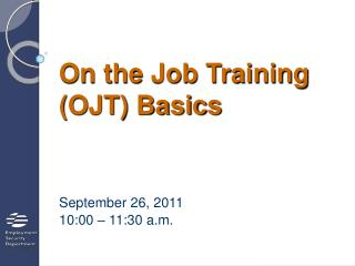 On the Job Training (OJT) Basics