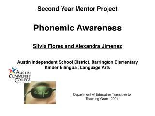 second year mentor project  phonemic awareness  silvia flores and alexandra jimenez       austin independent school dist