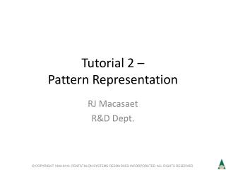 Tutorial 2 – Pattern Representation