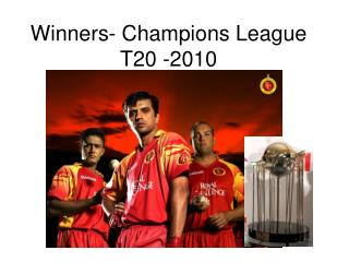 Winners- Champions League T20 -2010