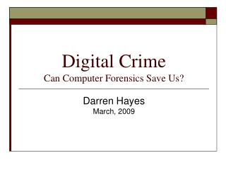 Digital Crime Can Computer Forensics Save Us?