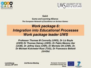 Work package 6: Integration into Educational Processes Work package leader UWS