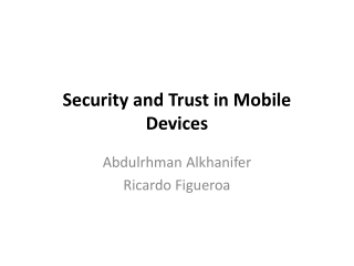 Security and Trust in Mobile Devices