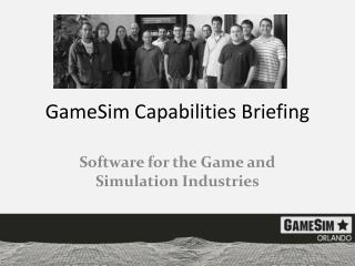 GameSim Capabilities Briefing