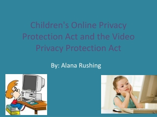 Children's Online Privacy Protection Act and the Video Privacy Protection  Act