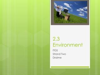 2.3 Environment