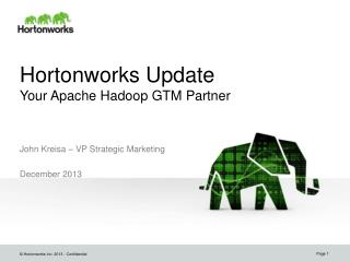 Hortonworks  Update  Your  Apache Hadoop GTM Partner