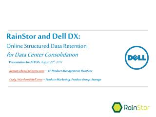 RainStor and Dell DX: Online Structured Data Retention  for Data Center Consolidation